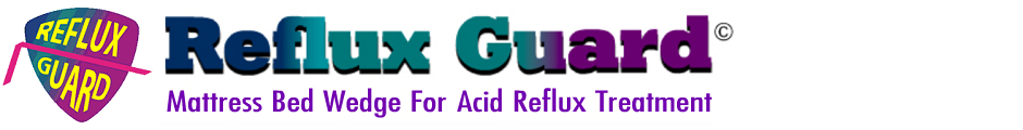 RefluxGuard.com – Best Mattress Bed Wedge For Acid Reflux (GERD) Treatment – Reflux Guard For Sleeping, Heartburn, Gastroesophageal reflux disease, Nighttime Sleeping, Stomach Acid - Learn how to stop choking on acid reflux while sleeping at home during the day and nighttime. Use Reflux Guard mattress bed wedges for a better sleep.